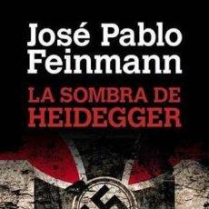 Libros - LA SOMBRA DE HEIDEGGER -ENVIO GRATIS- - FEINMANN, JOSE PABLO - 163120642