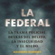 Libros - LA FEDERAL -ENVIO GRATIS- - GUERRERO, ALEJANDRO - 163294397
