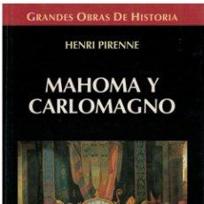 Libros: MAHOMA Y CARLOMAGNO - HENRI PIRENNE. Lote 163817781