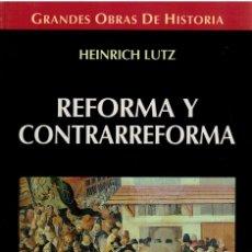 Libros: REFORMA Y CONTRARREFORMA - HEINRICH LUTZ. Lote 163817889