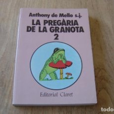 Libros: LA PREGÀRIA DE LA GRANOTA 2. ANTHONY DE MELLO. EDITORIAL CLARET. 1989. CATALÀ.. Lote 163930666