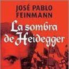 Libros - SOMBRA DE HEIDEGGER, LA -ENVIO GRATIS- - Feinmann, Jose Pablo - 164090278