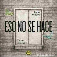 Libros - ESO NO SE HACE -ENVIO GRATIS- - WITTNER, LAURA - 164264430
