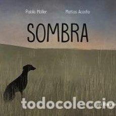 Libros: SOMBRA -ENVIO GRATIS- - MOLLER, PABLO. Lote 164378060