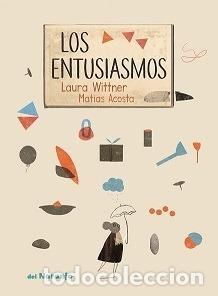 ENTUSIASMOS, LOS -ENVIO GRATIS- - WITTNER, LAURA (Libros sin clasificar)
