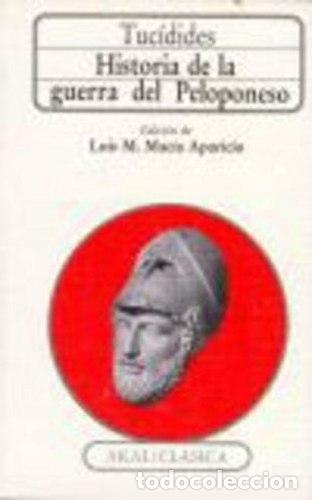 HISTORIA DE LA GUERRA DEL PELOPONESO -ENVIO GRATIS- - TUCIDIDES (Libros sin clasificar)