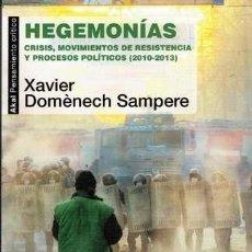 Libros: HEGEMONÍAS -ENVIO GRATIS- - SAMPERE, XAVIER DOMÈNECH. Lote 164378076