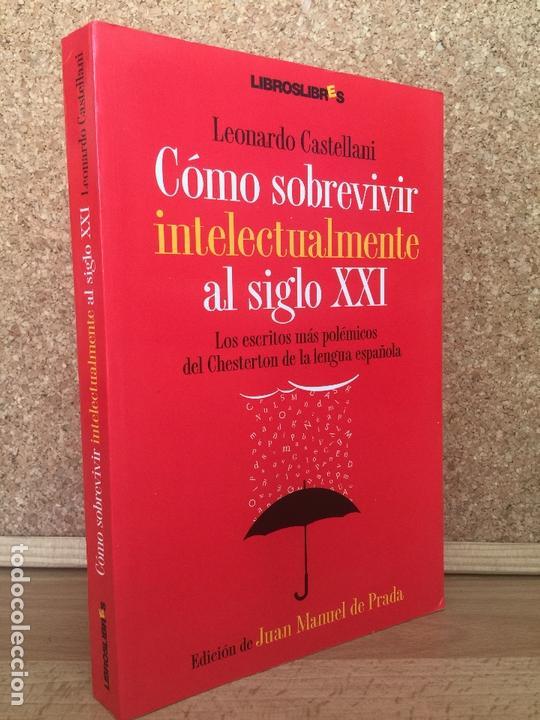 COMO SOBREVIVIR INTELECTUALMENTE AL SIGLO XXI - LEONARDO CASTELLANI - LIBROSLIBRES - COMO NUEVO (Libros sin clasificar)