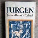 Libros: JURGEN ** JAMES BRANCH CABELL. Lote 164701730