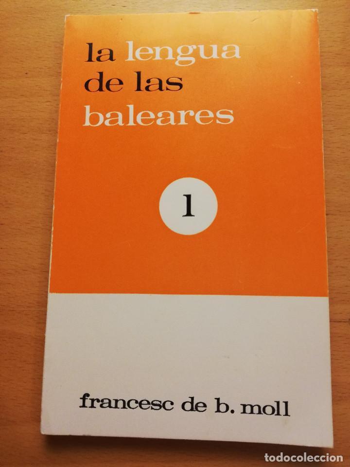 LA LENGUA DE LAS BALEARES, VOL. 1 (FRANCESC DE B. MOLL) (Libros sin clasificar)
