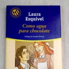 Libros: COMO AGUA PARA CHOCOLATE. Lote 165146308