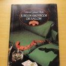 Libros: JUEGOS ERÓTICOS DE SALON (ANTONIO GÓMEZ RUFO). Lote 165203970