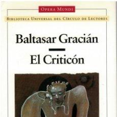 Libros: EL CRITICON - BALTASAR GRACIAN. EDICION DE CARLOS VAILLO. PROLOGO DE JOSE MANUEL BLECUA. Lote 165342273