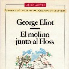 Libros: EL MOLINO JUNTO AL FLOSS - GEORGE ELIOT. TRADUCCION DE MARIA LUZ MORALES. EDICION DE JOSÉ MARIA VALV. Lote 165342345