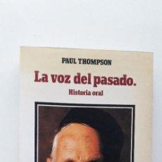 Libri di seconda mano: LA VOZ DEL PASADO, HISTORIA ORAL - PAUL THOMPSON. Lote 165345546