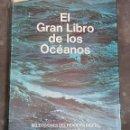 Libros: EL GRAN LIBRO DE LOS OCEANOS - ARM21. Lote 165540978