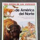 Libros: VIDA INTIMA DE LOS ANIMALES DE AMERICA DEL NORTE - ARM21. Lote 165541614