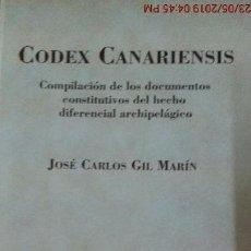 Libros: MUY RARO-CODEX CANARIENSIS-JOSÉ CARLOS GIL MARÍN-COL.AUTOR-NÚMERO 46-1ªED.-AÑO 2009. Lote 165545458