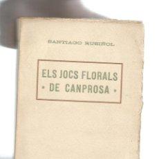 Libros: ELS JOCS FLORALS DE CANPROSA. - RUSIÑOL, SANTIAGO:. Lote 165564786