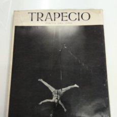 Libros: TRAPECIO CONOCIMIENTO Y TECNICA PINITO DEL ORO COLECCION OLIMPIA 1967 ILUSTRADO UNICO TC CIRCO BAILE. Lote 165603580