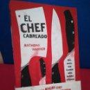 Libros: EL CHEF CABREADO, TODA LA VERDAD SOBRE LA COMIDA SALUDABLE - ANTHONY WARNER - ARIEL, 2018. Lote 165753669