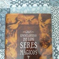 Libros: LA GRAN ENCICLOPEDIA DE LOS SERES MÁGICOS. Lote 165851641