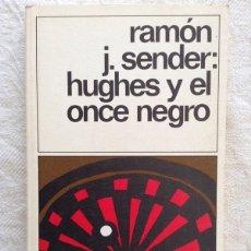 Livros em segunda mão: HUGHES Y EL ONCE NEGRO - RAMÓN J. SENDER. Lote 164394065