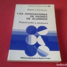 Libros: LIBRO CINCEL-KAPELUSZ CK LAS ASOCIACIONES DE PADRES ALUMNOS ORGANIZACIÓN Y DINÁMICA M. CARRASCOSA . Lote 165925758