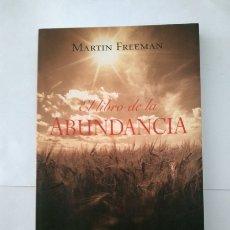 Libros: EL LIBRO DE LA ABUNDANCIA - MARTIN FREEMAN. Lote 164510317