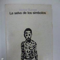 Libros: LA SELVA DE LOS SÍMBOLOS. VICTOR TURNER. 1ª EDICIÓN. . Lote 165983210