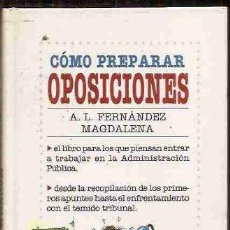 Bücher - CÓMO PREPARAR OPOSICIONES - A. L. FERNÁNDEZ MAGDALENA - 165917214