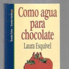 Libros: COMO AGUA PARA CHOCOLATE. Lote 166342118