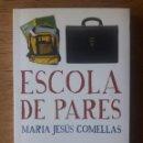 Libros: ESCOLA DE PARES / MARIA JESÚS COMELLAS / 1ª EDICIÓN 2007/ EDI. COLUMNA / EN CATALÁN. Lote 166382242