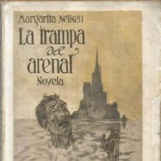 Libros: LA TRAMPA DEL ARENAL. NOVELA - NELKEN, MARGARITA. Lote 166509280