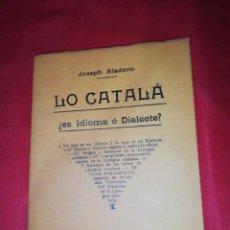 Libros: JOSEPH ALADERN, LO CATALA, ¿ ES IDIOMA O DIALECTE?. Lote 166581262