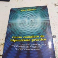 Libros: LIBRO CURSO COMPLETO DE HIPNOTISMO PRÁCTICO JEAN FILIATRE 1° EDICIÓN EN ESPAÑOL . Lote 166642450