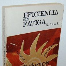 Libros: EFICIENCIA SIN FATIGA EN EL TRABAJO MENTAL - P. NARCISO IRALA S. J.. Lote 166858914