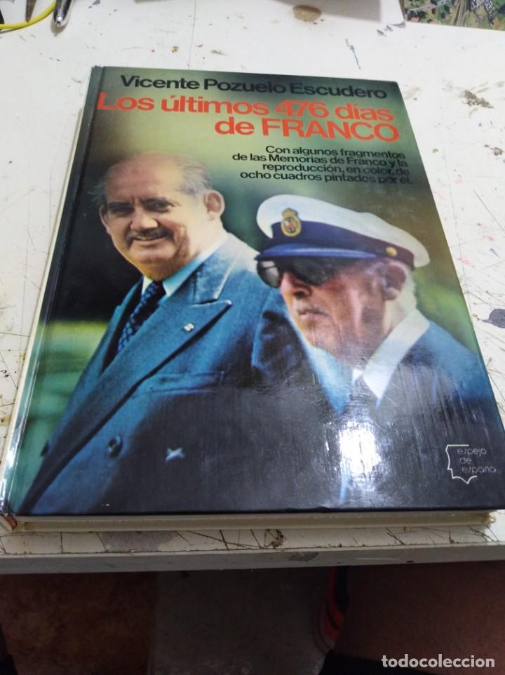 LIBRO LOS ÚLTIMOS 476 DÍAS DE FRANCO VICENTE POZUELO (Libros sin clasificar)