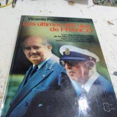 Libros: LIBRO LOS ÚLTIMOS 476 DÍAS DE FRANCO VICENTE POZUELO. Lote 166916460