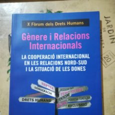 Libros: GÈNERE I RELACIONS INTERNACIONALS - X FÒRUM DELS DRETS HUMANS - 2009. Lote 166949864