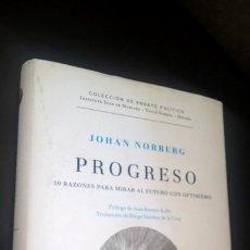 Libros: PROGRESO: 10 RAZONES PARA MIRAR AL FUTURO CON OPTIMISMO. JOHAN NORBERG. DEUSTO 2017. . Lote 166971696