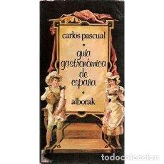 Libros: GUÍA GASTRONÓMICA DE ESPAÑA. - PASCUAL, CARLOS. Lote 167234948
