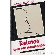 Libros: RELATOS QUE ME ASUSTARON - ALFRED HITCHCOCK. Lote 167236597