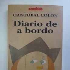 Libros: DIARIO DE A BORDO. CRISTÓBAL COLÓN. CAMBIO. . Lote 167287264