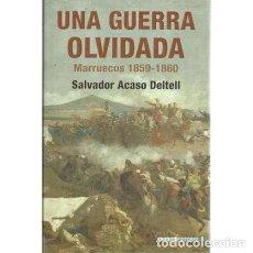 Libros: UNA GUERRA OLVIDADA. MARRUECOS 1859-1860 - ACASO DELTELL, SALVADOR. Lote 167291538