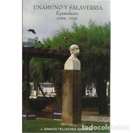 UNAMUNO Y SALAVERRIA. EPISTOLARIO 1904-1935 - TELLECHEA IDÍGORAS, JOSÉ IGNACIO (Libros sin clasificar)