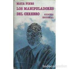 Libros: LOS MANIPULADORES DEL CEREBRO - PINES, MAYA. Lote 167348245