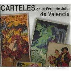 Libros: CARTELES DE LA FERIA DE JULIO DE VALENCIA - CONTRERAS JUESAS, RAFAEL. Lote 167358897