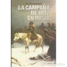 Libros: LA CAMPAÑA DE 1812 EN RUSIA - VON CLAUSEWITZ, CARL PHILIPP GOTTLIEB. Lote 167361613