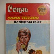 Libros: DE DISTINTO COLOR. CORÍN TELLADO. SERIE GRANDES ÉXITOS CORAL. Nº 640.. Lote 167370944
